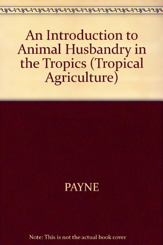 9780582404076: An Introduction to Animal Husbandry in the Tropics (Tropical Agriculture Series)