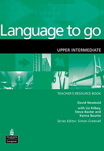 9780582404168: Language to Go Upper Intermediate Teachers Resource Book