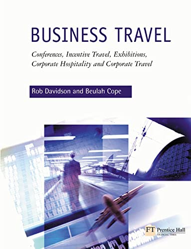 9780582404441: Business Travel: Conferences, Incentive Travel, Exhibitions, Corporate Hospitality, and Coroorate Travel