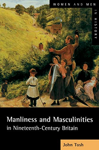 9780582404496: Manliness and Masculinities in Nineteenth-Century Britain: Essays on Gender, Family and Empire