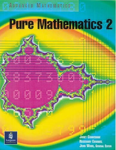 Pure Mathematics: Student's Book 2 (Advanced mathematics): Rosemary Emanuel,Janet Crawshaw,John