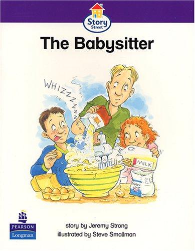 9780582407480: The Babysitter Story Street Emergent Stage Step 5 Storybook 37 (LITERACY LAND)