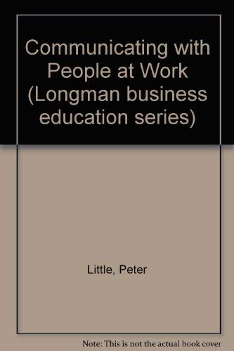 Communicating with People at Work: Little, Peter