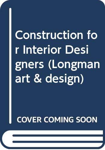 9780582412903: Construction for Interior Designers (Longman art & design)