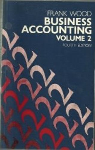 Business Accounting: v. 2 (9780582413436) by Frank Wood