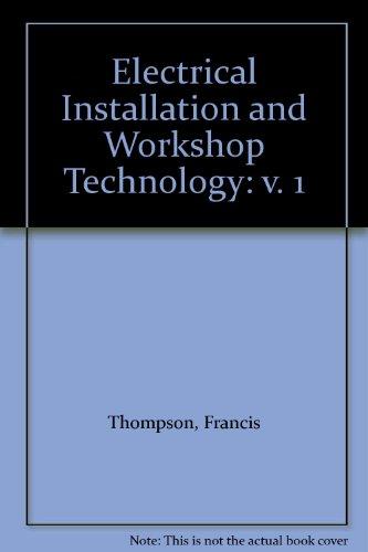 9780582413597: Electrical Installation and Workshop Technology: v. 1