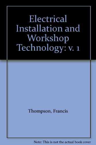 9780582413597: Electrical Installation and Workshop Technology: v. 1