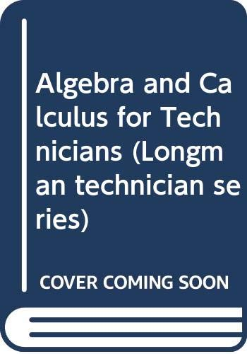 Algebra and Calculus for Technicians (Longman technician: Bird, John O.,