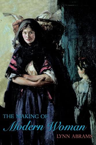 The Making of Modern Woman (Longman History: Abrams, Lynn