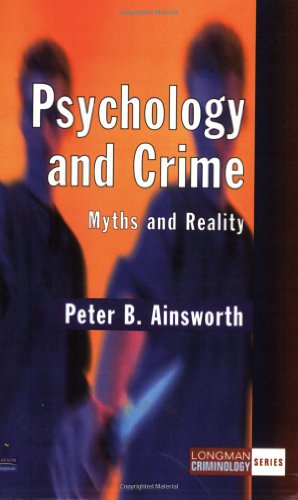 9780582414242: Psychology and Crime: Myths and Reality (Longman Criminology Series)