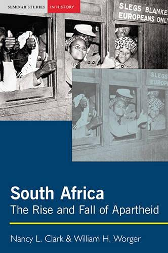 9780582414372: South Africa: The Rise and Fall of Apartheid (Seminar Studies In History)