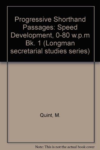 Progressive Shorthand Passages: Speed Development, 0-80 w.p.m: Quint, M.