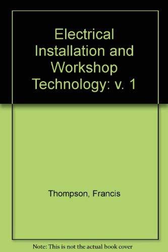 9780582416093: Electrical Installation and Workshop Technology: v. 1
