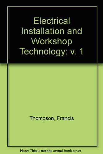 9780582416093: Electrical Installation and Workshop Technology: v. 1