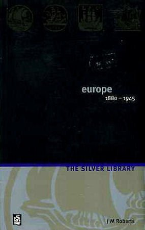 9780582418677: Europe, 1880-1945 (Silver Library)