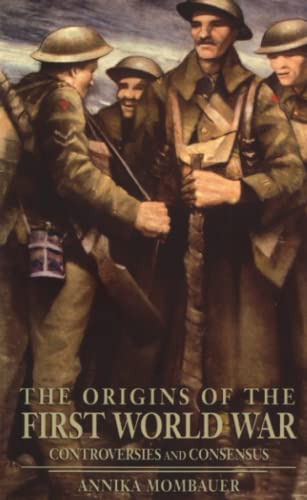 9780582418721: The Origins of the First World War: Controversies and Consensus