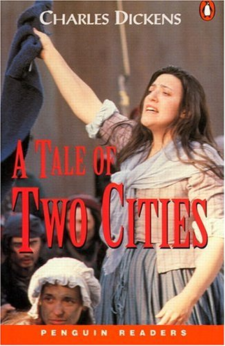 A Tale of Two Cities (Penguin Readers,: Charles Dickens, A.