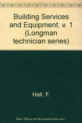 9780582420311: Building Services and Equipment: v. 1 (Longman technician series)