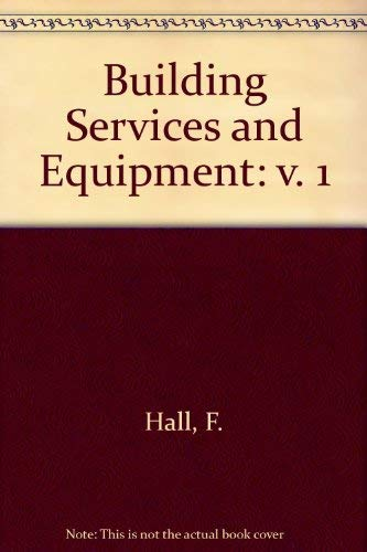 9780582420328: Building Services and Equipment: v. 1 (Longman technician series)
