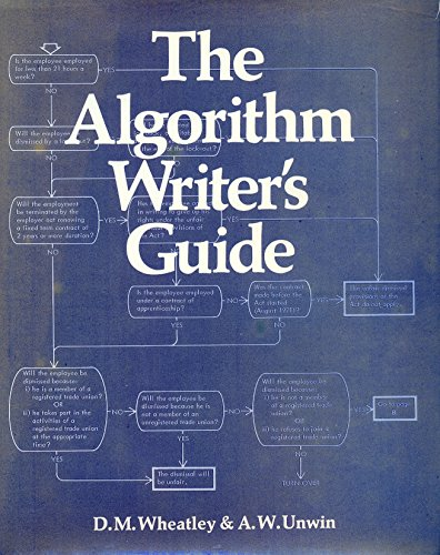 The Algorithm Writer's Guide: Wheatley, Doris M.; Unwin, Alan W.