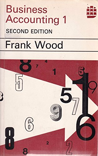 Business Accounting 1&2. Second Edition.: Wood, Frank