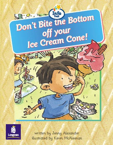 9780582422742: Don't Bite the Bottom of Your Ice-Cream Cone! Info Trail Beginner Stage Non-Fiction Book 11 (LITERACY LAND)