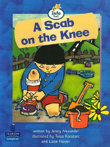 9780582422759: Scab On The Knee, A Info Trail Beginner Stage Non-fiction Book 12 (LITERACY LAND)