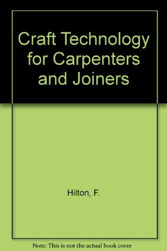 Craft Technology for Carpenters and Joiners: Hilton, F.