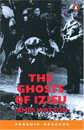 The Ghosts of Izieu (Penguin Readers, Level 3): Watson