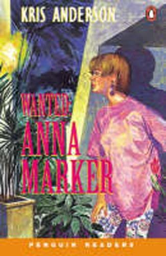 9780582427532: Wanted: Anna Marker: Peng2:Wanted Anna Marker NE (Penguin Readers (Graded Readers))