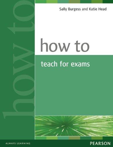 9780582429673: How to Teach for Exams