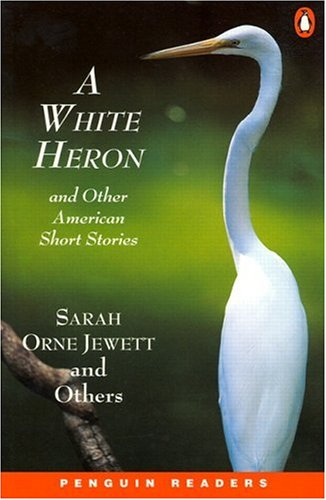 White Heron and Other American Stories (Penguin Readers, Level 2) (0582430496) by Sarah Orne Jewett; Kate Chopin; O. Henry; Mark Twain; Edgar Allen Poe; Mary Gladwin; Andy Hopkins; Jocelyn Potter; Jewell