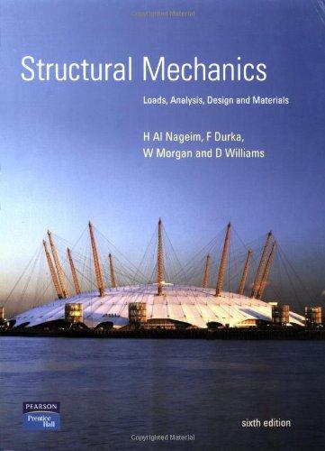 Structural Mechanics: Loads, Analysis, Design, and Materials: Durka, F.; Morgan,