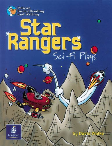9780582433052: Star Rangers Sci-Fi Plays Year 5 Reader 1 (PELICAN GUIDED READING & WRITING)
