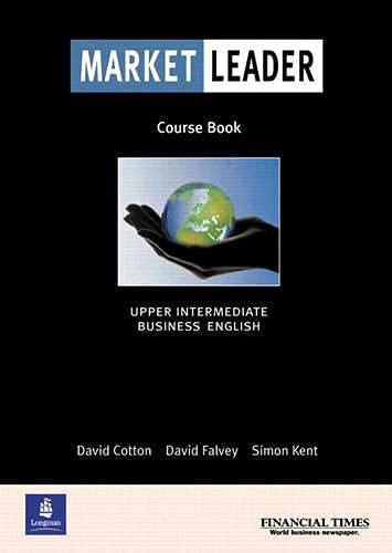 Market Leader: Upper Intermediate Business English (Course: David Cotton, David
