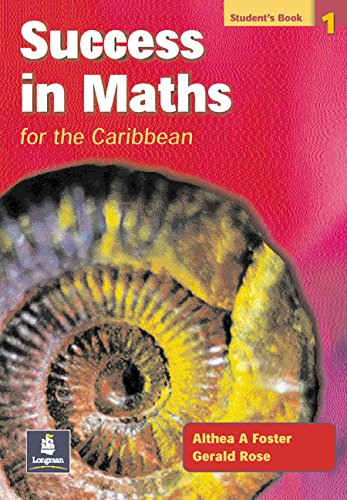 Success in Maths for the Caribbean Students' Book 1: Rose, Gerry, Foster, Althea
