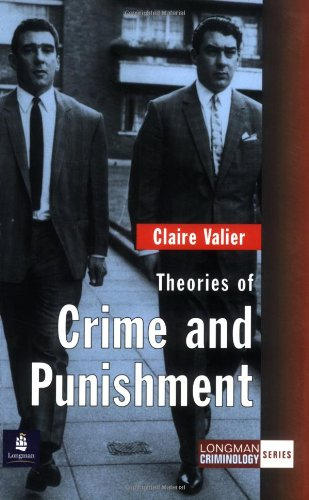 9780582437920: Theories of Crime and Punishment (Longman Criminology Series)