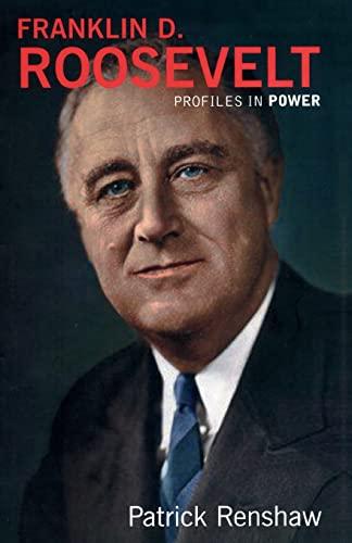 Franklin D. Roosevelt - Profiles in Power: Patrick Renshaw
