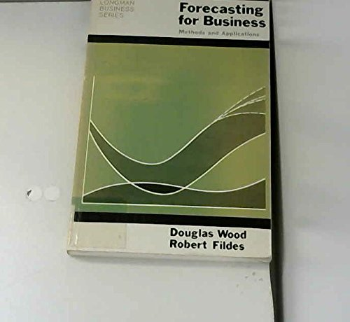 9780582440593: Forecasting for Business: Methods and Application (Longman business series)