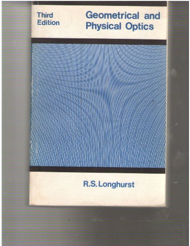 Geometrical and Physical Optics: Longhurst, R.S.