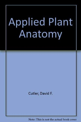 9780582441286: Applied Plant Anatomy