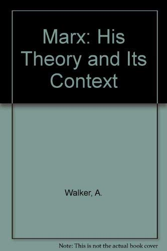 Marx, his theory and its context: Politics: Walker, Angus