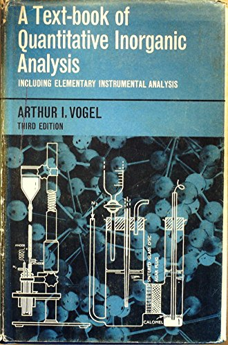 Textbook of Quantitative Inorganic Analysis Including Elementary: Vogel, Arthur Israel