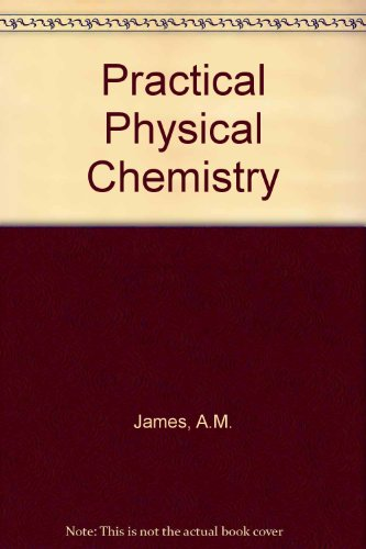 Practical Physical Chemistry: James, A.M., Prichard,