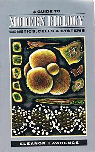 9780582442726: A Guide to Modern Biology: Genetics, Cells and Systems