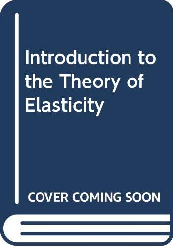 Introduction to the Theory of Elasticity (Longman: Fox, N.