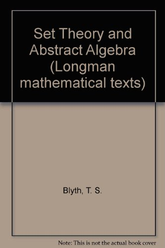 9780582442849: Set Theory and Abstract Algebra (Longman mathematical texts)