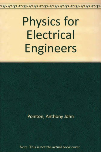 Physics for Electrical Engineers: A. J. Pointon