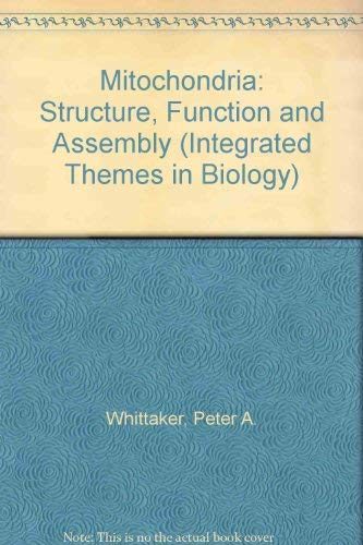 9780582443822: Mitochondria: Structure, Function and Assembly (Integrated Themes in Biology)