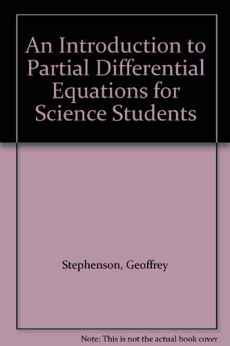 An Introduction to Partial Differential Equations for: Geoffrey Stephenson